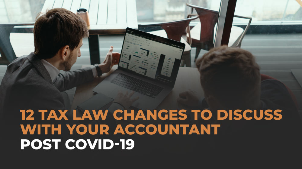 12-Tax-Law-Changes-to-discuss-with-your-accountant-post-COVID-19